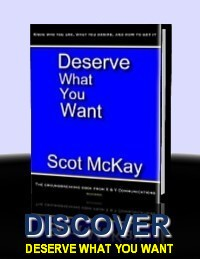 Discover Scot McKay's First Book Deserve What You Want And Take Back Your Dating Life
